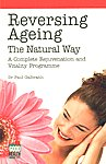 Reversing Ageing The Natural Way : [A Complete Rejuvenation and Vitality Programme] 4th Printing,8122204163,9788122204162
