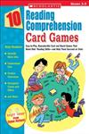10 Reading Comprehension Card Games: Easy-to-Play, Reproducible Card and Board Games That Boost Kids' Reading Skills-and Help Them Succeed on Tests,0439629225,9780439629225