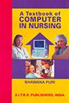 A Textbook of Computer in Nursing 2nd Edition,8174733655,9788174733658