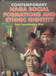 Contemporary Naga Social Formations and Ethnic Identity 1st Published,8183700640,9788183700641