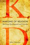 Margins of Religions Between Kierkegaard and Derrida,0253220335,9780253220332