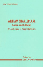 William Shakespeare Canon and Critique An Anthology of Recent Criticism 1st Edition,8185753245,9788185753249