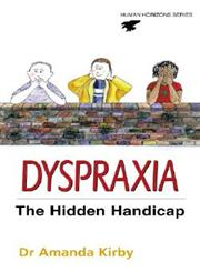 Dyspraxia The Hidden Handicap,0285635123,9780285635128
