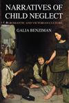 Narratives of Child Neglect in Romantic and Victorian Culture,0230293921,9780230293922