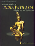 Cultural Interface of India with Asia Religion, Art and Architecture 1st Edition,812460262X,9788124602621
