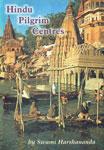Hindu Pilgrims Centres 1st Edition,8179070530,9788179070536
