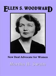 Ellen S. Woodward New Deal Advocate for Women,1578068169,9781578068166