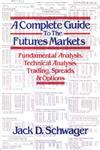A Complete Guide to the Futures Markets Fundamental Analysis, Technical Analysis, Trading, Spreads, and Options,0471893765,9780471893769