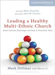Leading a Healthy Multi-Ethnic Church Seven Common Challenges and How to Overcome Them,0310515394,9780310515395