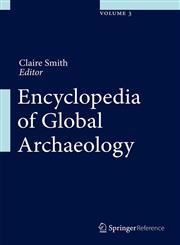 Encyclopedia of Global Archaeology 11 Vols.,1441904662,9781441904669