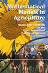 Mathematical Models in Agriculture Quantitative Methods for the Plant, Animal and Ecological Sciences 2nd Edition,085199010X,9780851990101