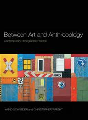 Between Art and Anthropology Contemporary Ethnographic Practice 1st Edition,1847885004,9781847885005