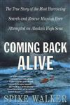 Coming Back Alive The True Story of the Most Harrowing Search and Rescue Mission Ever Attempted on Alaska's High Seas,0312302568,9780312302566