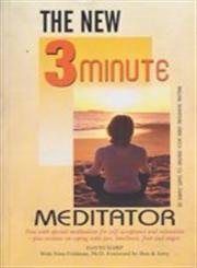 The New 3 Minute Meditator Now with Special Meditations for Self-acceptance and Relaxation-plus Sections on Coping with Loss, Loneliness, Fear and Anger 5th Jaico Impression,8172244355,9788172244354