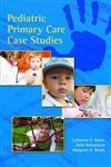 Pediatric Primary Care Case Studies,0763761362,9780763761363