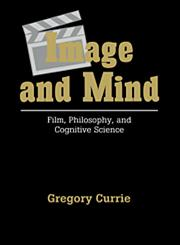 Image and Mind Film, Philosophy and Cognitive Science,0521453569,9780521453561