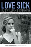 Love Sick One Woman's Journey through Sexual Addiction,0393333000,9780393333008