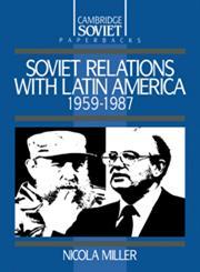 Soviet Relations with Latin America, 1959 1987,0521359791,9780521359795