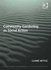 Community Gardening as Social Action,1409455866,9781409455868