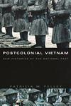 Postcolonial Vietnam New Histories of the National Past,0822329840,9780822329848