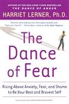 The Dance of Fear Rising Above Anxiety, Fear and Shame to Be Your Best and Bravest Self,0060081589,9780060081584