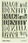 Image and Identity Painting and Sculpture in Pakistan, 1947-1997 2nd Impression,0195778030,9780195778038