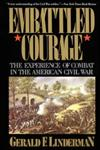 Embattled Courage The Experience of Combat in the American Civil War,0029197619,9780029197615