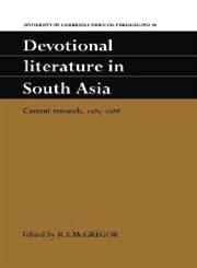 Devotional Literature in South Asia Current Research, 1985 1988,0521413117,9780521413114