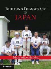 Building Democracy in Japan,110760169X,9781107601697
