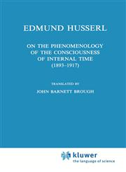 On the Phenomenology of the Consciousness of Internal Time (1893-1917),0792315367,9780792315360