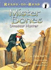 Mister Bones Dinosaur Hunter,0689859600,9780689859601