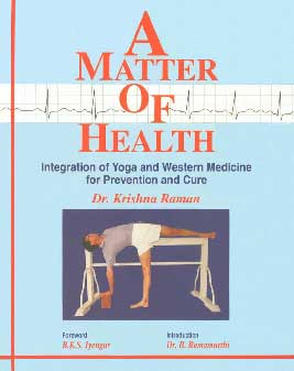 A Matter of Health Integration of Yoga and Western Medicine for Prevention & Cure 2nd Edition,8186852107,9788186852101