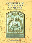 Costumes of the Rulers of Mewar With Patterns and Construction Techniques 1st Edition,8170172934,9788170172932