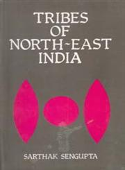 Tribes of North-East India Biological and Cultural Perspectives,8121204631,9788121204637