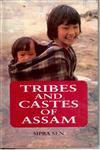 Tribes and Castes of Assam Anthropology and Sociology 1st Edition,8121205727,9788121205726
