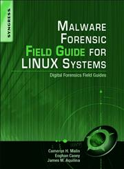 Malware Forensics Field Guide for Linux Systems Digital Forensics Field Guides,1597494704,9781597494700