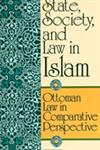 State, Society, and Law in Islam Ottoman Law in Comparative Perspective,0791418782,9780791418789