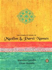 The Complete Book of Muslim and Parsi Names 1st Edition,0143031848,9780143031840