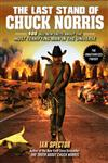 The Last Stand of Chuck Norris 400 all New Facts About the Most Terrifying Man in the Universe,1592406459,9781592406456