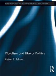Pluralism and Liberal Politics,0415884217,9780415884211
