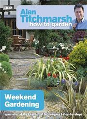 Alan Titchmarsh How to Garden Weekend Gardening,1849902186,9781849902182