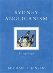 Sydney Anglicanism An Apology,1610974654,9781610974653