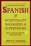 Conversational Spanish for Hospitality Managers and Supervisors Basic Language Skills for Daily Operations,0471059595,9780471059592