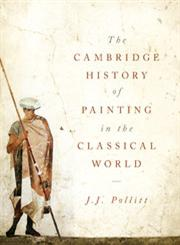The Cambridge History of Painting in the Classical World,0521865913,9780521865913