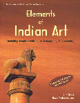 Elements of Indian Art Including Temple Architecture, Iconography & Iconometry 2nd Revised & Enlarged Edition, 2nd Impression,812460214X,9788124602140