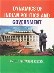 Dynamics of Indian Politics and Government 1st Edition,9380164696,9789380164694