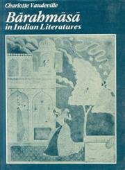 Barahmasa in Indian Literatures Songs of the Twelve Months in Indo-Aryan Literatures 1st Edition,8120801857,9788120801851