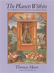 The Planets Within The Astrological Psychology of Marsilio Ficino,0940262282,9780940262287