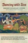 Dancing with Siva Hinduism's Contemporary Catechism 1st Edition, Reprint,8120832655,9788120832657