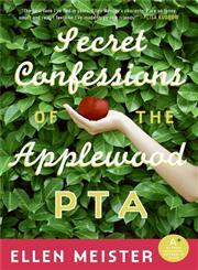Secret Confessions of the Applewood PTA,0060824816,9780060824815
